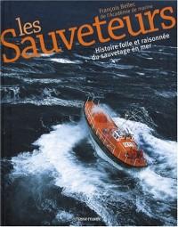 Les Sauveteurs : Histoire folle et raisonnée du sauvetage en mer