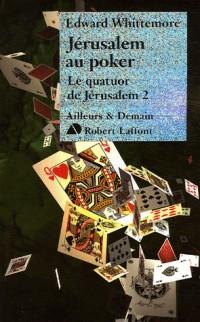 Jérusalem au poker - Le quatuor de Jérusalem - T2 (02)