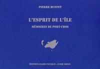 L'esprit de l'île : Mémoires de Port-Cros