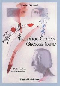 Frederic Chopin, George Sand, de la rupture aux souvenirs