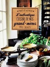 Authentique cuisine de nos grands-mères