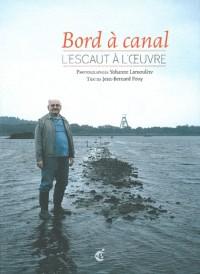 Bord à canal : Lescaut à l'oeuvre