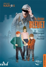 Projet Kaïros, Tome 1 : Le dernier bleuet [Poche]