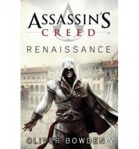 [ ASSASSIN'S CREED RENAISSANCE BY BOWDEN, OLIVER](AUTHOR)PAPERBACK