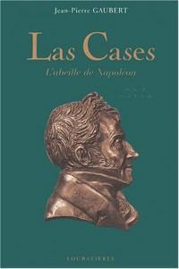 Las Cases : L'abeille de Napoléon