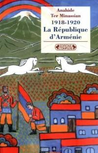 La République d'Arménie : 1918-1920