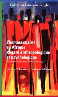L'homosexualité en Afrique. Regard anthropologique et psychologique
