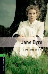 Oxford Bookworms Library: Level 6: Jane Eyre
