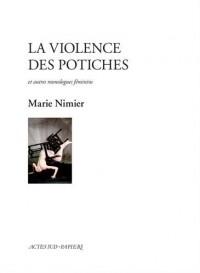 La violence des potiches et autres monologues féminins