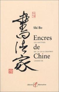 Encres de chine : Les Maîtres de la calligraphie chinoise