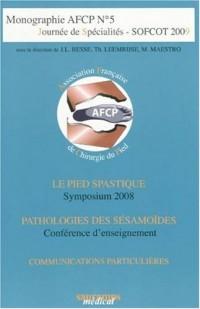 Journée de Spécialités : Le pied statique, Pathologie des sésamoïdes, Communications particulières
