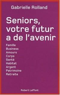 Séniors, votre futur a de l'avenir