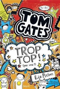 Tom Gates - tome 4 Trop top ! (pas vrai ?) (4)