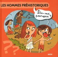 Les Hommes Prehistoriques Dis Moi Pourquoi Nouvelle Edition