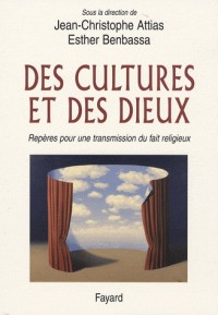 Des Cultures et des Dieux. Repères pour une transmission du fait religieux