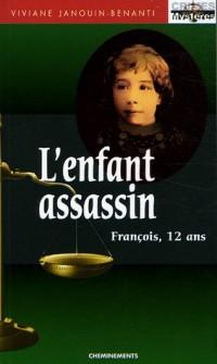 L'Enfant assassin : François, 12 ans