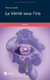 La Vérité sous l'iris
