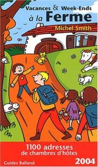 Vacances & Week-End à la ferme 2004