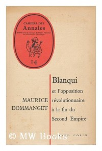 Blanqui et l'Opposition Révolutionnaire a la Fin du Second Empire
