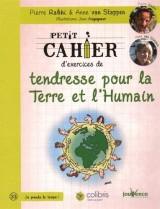 Petit cahier d'exercices de tendresse pour la Terre et l'Humain : La voie du colibri
