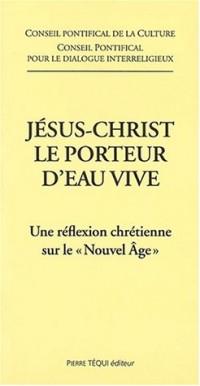Jésus-Christ, le porteur d'eau vive. Une réflexion chrétienne sur le