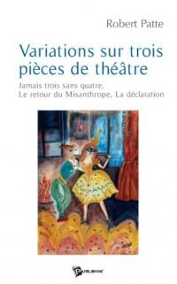 Variations Sur Trois Pieces de Theatre