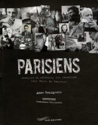 Parisiens : Anonymes ou célèbres, ils racontent leur Paris de toujours