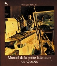 Manuel de la petite littérature du Québec