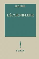 L'écornifleur: L ecornifleur   Jules Renard