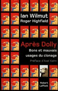 Après Dolly : Bons et mauvais usages du clonage