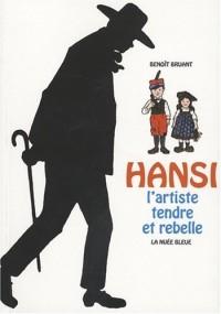Hansi - artiste tendre et rebelle