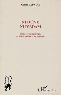 Ni d'Eve ni d'Adam. Etude sociolinguistique de douze variables du français