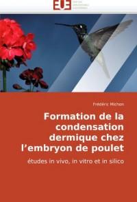 Formation de La Condensation Dermique Chez L'Embryon de Poulet
