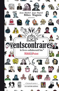 Ventscontraires - Le livre collaboratif du théâtre du Rond-Point