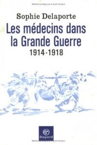 Les Médecins dans la Grande Guerre, 1914-1918