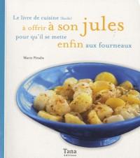 Le livre de cuisine à offrir à mon jules