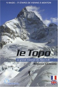 Le Topo : La grande traversée des Alpes à ski