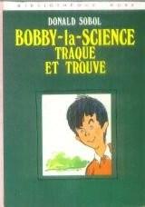 Bobby-la-Science traque et trouve (Bibliothèque rose)