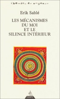 Les Mécanismes du moi et le Silence intérieur