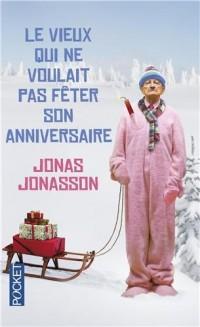 Le vieux qui ne voulait pas fêter son anniversaire - collector Noël