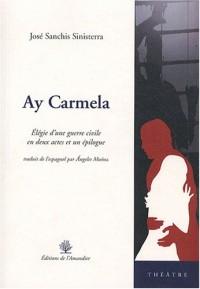 Ay Carmela : Elégie d'une guerre civile en deux actes et un épilogue