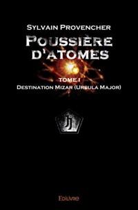 Poussière d'Atomes : Tome 1