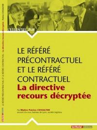 Le référé précontractuel et le référé contractuel : La directive recours décryptée