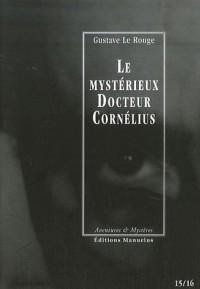 Le mystérieux Docteur Cornélius, Tomes 15 et 16