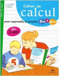 Cahier de calcul : Pour apprendre à compter pas à pas