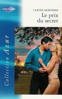 Le prix du secret : Collection : Harlequin azur n° 2339