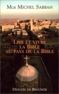 Lire et vivre la Bible au pays de la Bible