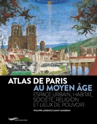 Atlas de Paris au Moyen-Age 2018