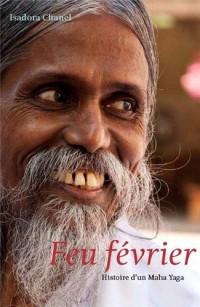 Feu février : Histoire d'un Maha Yaga