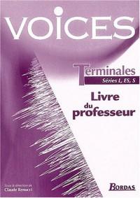 Voices Terminales séries L, Es, S : Livre du professeur